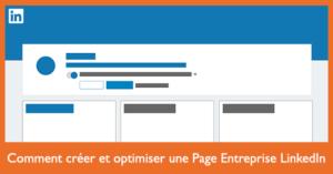 comment creer et optimiser une page entreprise linkedin 2017
